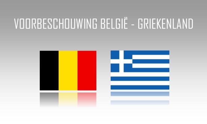Voorbeschouwing België – Griekenland