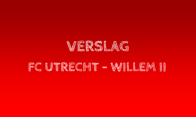 Verslag: FC Utrecht 2-0 Willem II