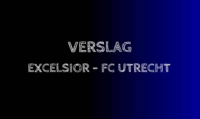 Verslag: Excelsior 1-3 FC Utrecht