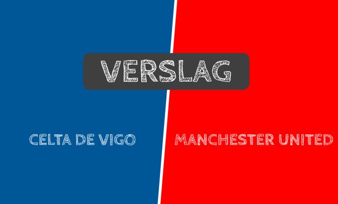 Verslag: Celta Vigo 0-1 Manchester United