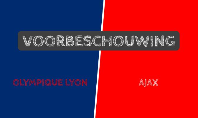 Voorbeschouwing Olympique Lyon – Ajax