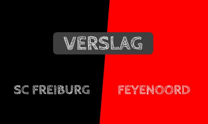 Verslag: SC Freiburg 1–0 Feyenoord