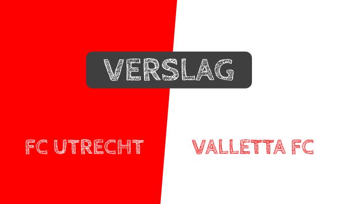 Verslag: FC Utrecht 3-1 Valletta FC