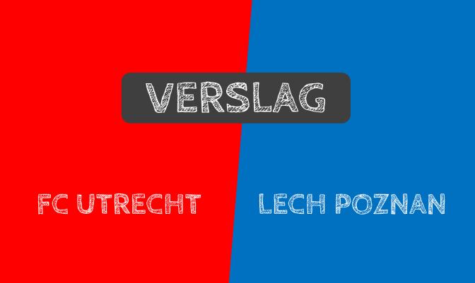 Verslag: FC Utrecht 0-0 Lech Poznan