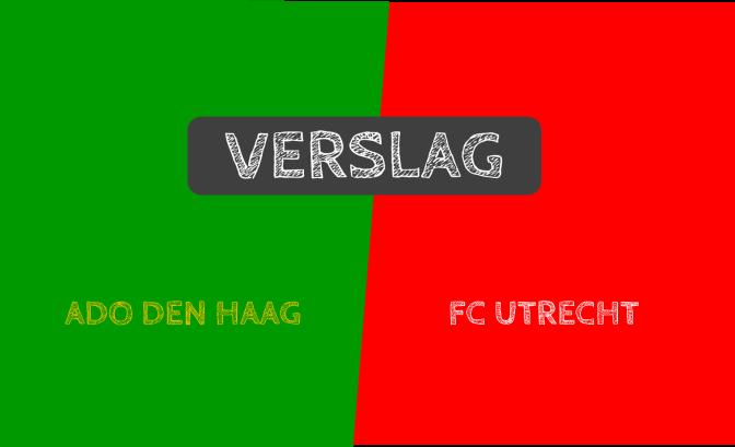 FC Utrecht wint de openingswedstrijd van de Eredivisie met 0-3 op bezoek bij ADO Den Haag