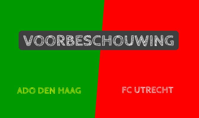 Voorbeschouwing ADO Den Haag – FC Utrecht