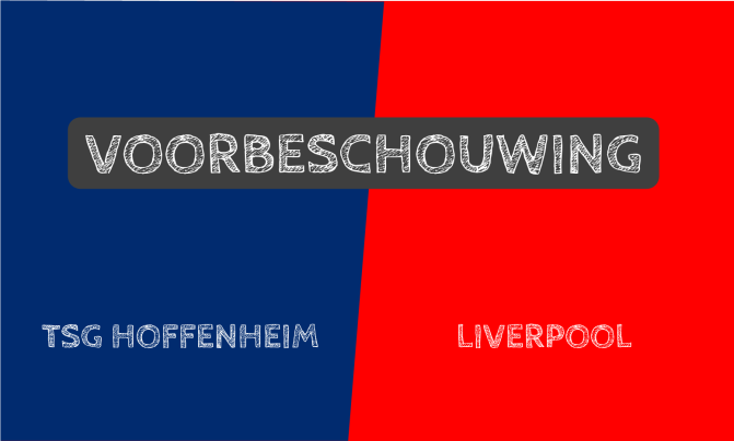 Voorbeschouwing TSG 1899 Hoffenheim – Liverpool