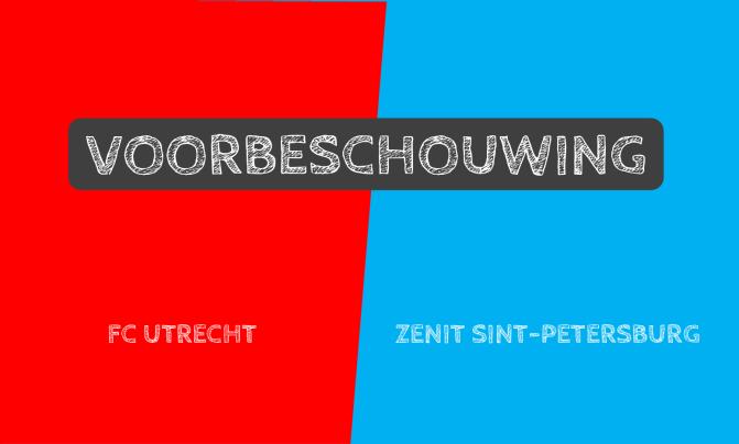 Voorbeschouwing FC Utrecht – Zenit Sint-Petersburg
