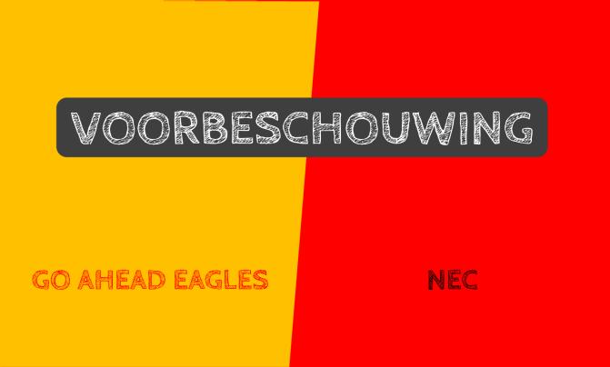 Voorbeschouwing Go Ahead Eagles – NEC