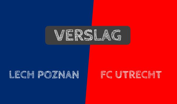 Verslag: Lech Poznan 2-2 FC Utrecht