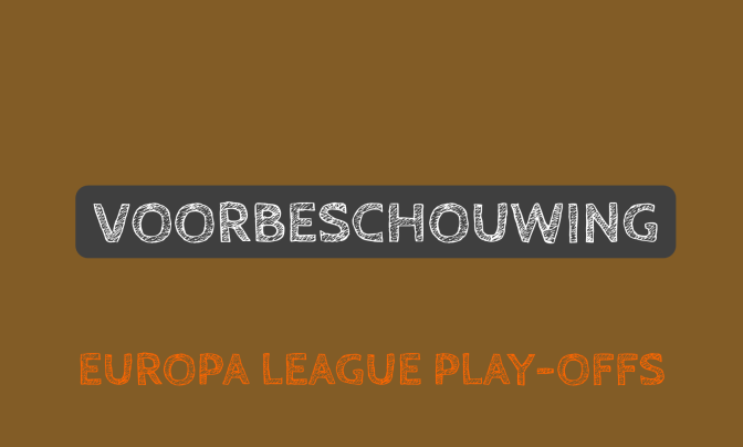 Voorbeschouwing Europa League play-offs