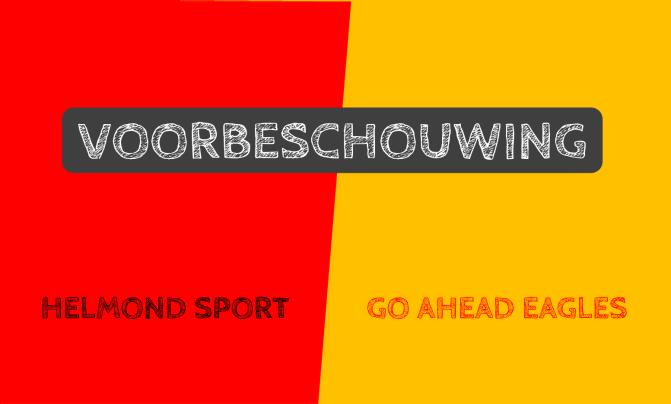 Voorbeschouwing Helmond Sport – Go Ahead Eagles
