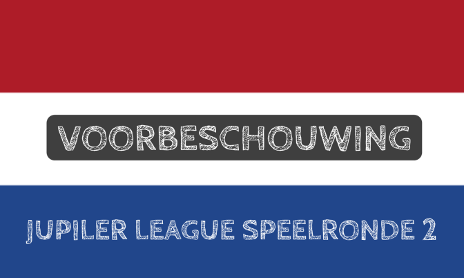 Voorbeschouwing Jupiler League speelronde 2