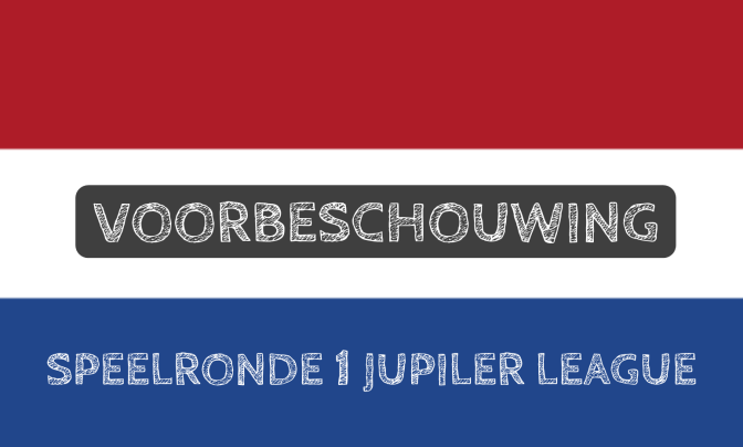Voorbeschouwing Jupiler League speelronde 1