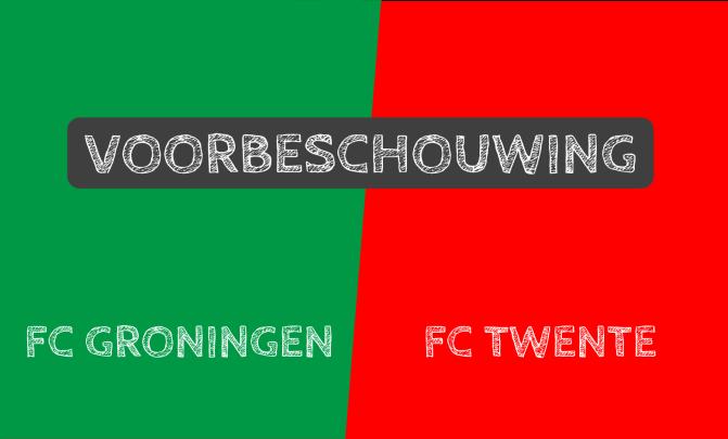 Voorbeschouwing FC Groningen – FC Twente