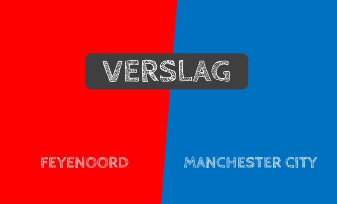 Krachtsverschil tussen Feyenoord en Manchester City te groot: 0-4