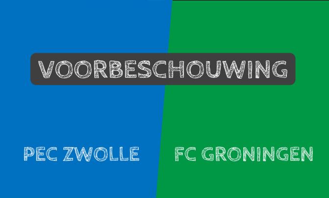 Voorbeschouwing PEC Zwolle – FC Groningen