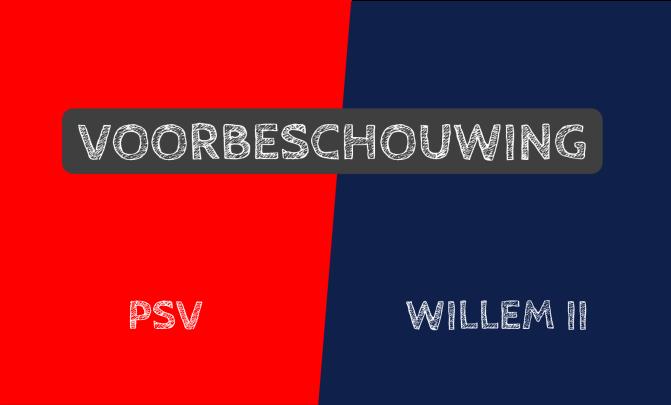 Voorbeschouwing PSV – Willem II