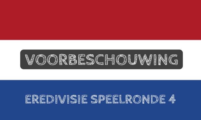 Voorbeschouwing Eredivisie speelronde 4