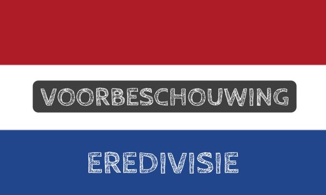 Voorbeschouwing Eredivisie speelronde 9