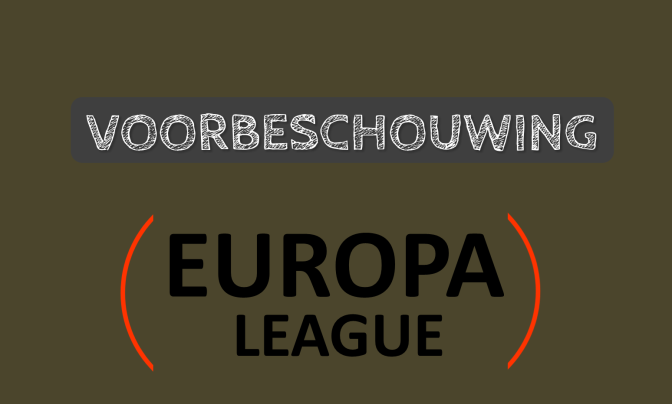 Voorbeschouwing Europa League speeldag 1