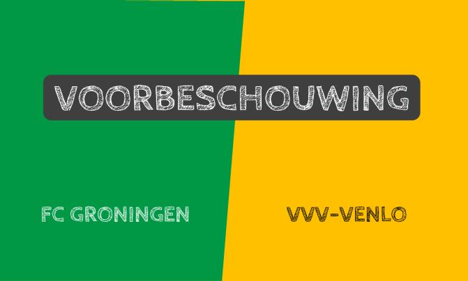 Voorbeschouwing FC Groningen – VVV-Venlo