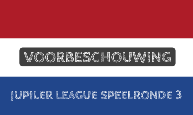 Voorbeschouwing Jupiler League speelronde 3