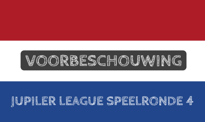 Voorbeschouwing Jupiler League speelronde 4