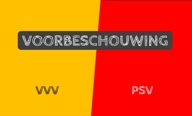Voorbeschouwing VVV-Venlo – PSV