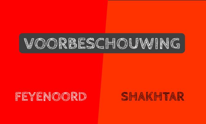 Voorbeschouwing Feyenoord – Shakhtar Donetsk